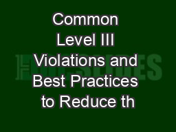 Common Level III Violations and Best Practices to Reduce th