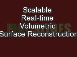 Scalable Real-time Volumetric Surface Reconstruction