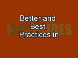 Better and Best Practices in PowerPoint PPT Presentation