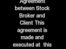 Page of Model Agreement between Stock Broker and Client This agreement is made and executed at  this