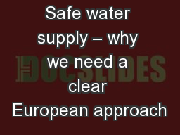 Safe water supply � why we need a clear European approach