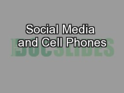 Social Media and Cell Phones