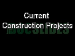 Current Construction Projects PowerPoint PPT Presentation