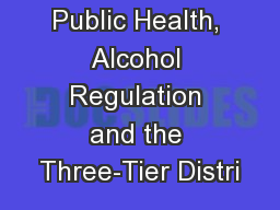 Public Health, Alcohol Regulation and the Three-Tier Distri