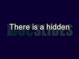 There is a hidden