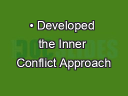 • Developed the Inner Conflict Approach