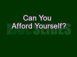 Can You Afford Yourself?