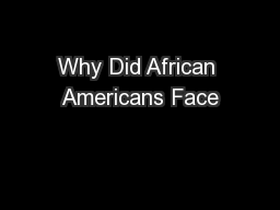 Why Did African Americans Face