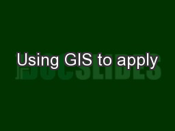 Using GIS to apply