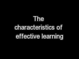 The characteristics of effective learning