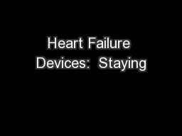 Heart Failure Devices:  Staying