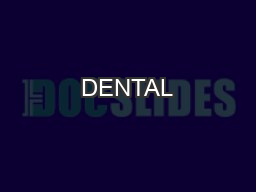 DENTAL PowerPoint PPT Presentation
