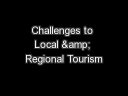 Challenges to Local & Regional Tourism