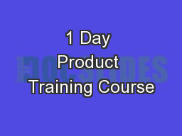 1 Day Product Training Course