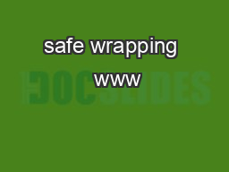 safe wrapping  www