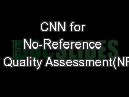 CNN for No-Reference Image Quality Assessment(NR-IQA)