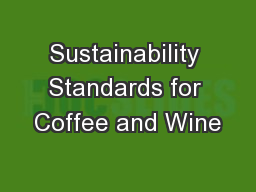 Sustainability Standards for Coffee and Wine