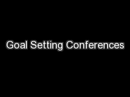 Goal Setting Conferences PowerPoint PPT Presentation