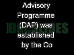 The Drug Advisory Programme (DAP) was established by the Co