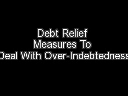 Debt Relief Measures To Deal With Over-Indebtedness