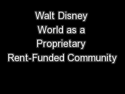 Walt Disney World as a Proprietary Rent-Funded Community