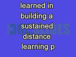 Lessons learned in building a sustained distance learning p