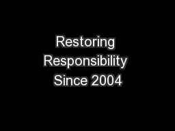 Restoring Responsibility Since 2004