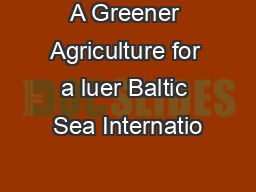 A Greener Agriculture for a luer Baltic Sea Internatio