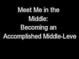 Meet Me in the Middle: Becoming an Accomplished Middle-Leve
