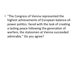 """The Congress of Vienna represented the highest achieveme"