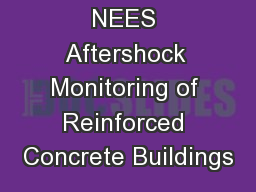 NEES Aftershock Monitoring of Reinforced Concrete Buildings
