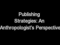 Publishing Strategies: An Anthropologist's Perspective