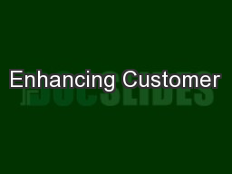 Enhancing Customer