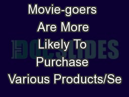 Movie-goers Are More Likely To Purchase Various Products/Se