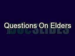 Questions On Elders PowerPoint PPT Presentation