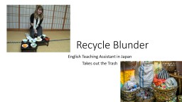 Recycle Blunder PowerPoint PPT Presentation