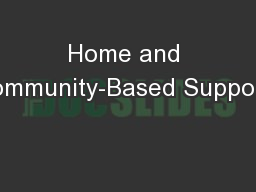 Home and Community-Based Supports
