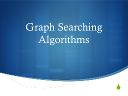 Graph Searching Algorithms PowerPoint PPT Presentation