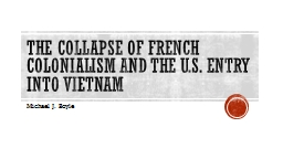 The Collapse of French Colonialism and the U.S. Entry into
