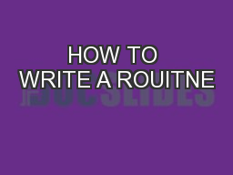 HOW TO WRITE A ROUITNE PowerPoint PPT Presentation