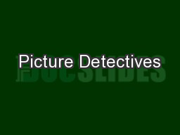 Picture Detectives PowerPoint PPT Presentation