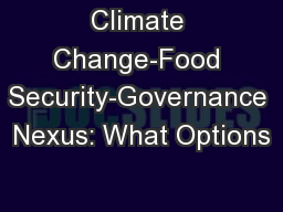 Climate Change-Food Security-Governance Nexus: What Options