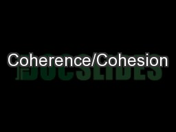 Coherence/Cohesion