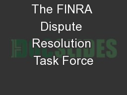 The FINRA Dispute Resolution Task Force