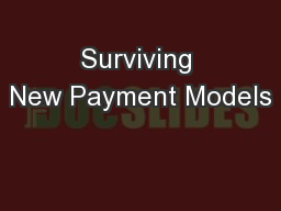Surviving New Payment Models
