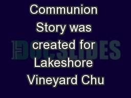 This Communion Story was created for Lakeshore Vineyard Chu