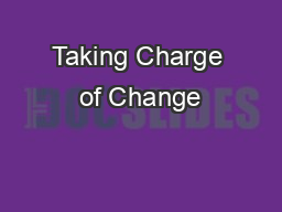 Taking Charge of Change PowerPoint PPT Presentation