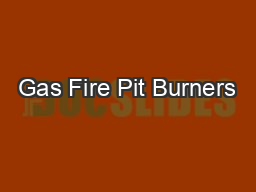 Gas Fire Pit Burners PDF document - DocSlides