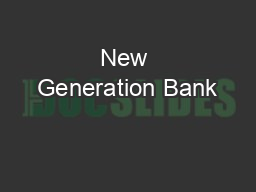 New Generation Bank PowerPoint PPT Presentation