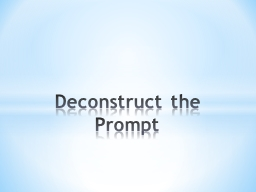 Deconstruct the Prompt